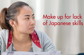 Make up for lack of Japanese skills.
