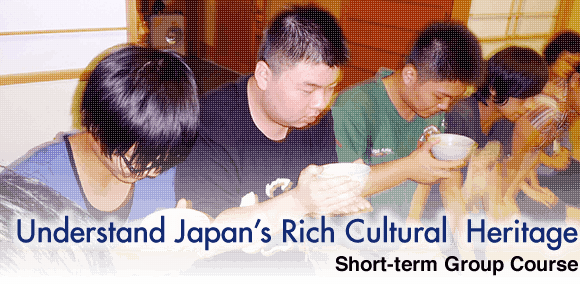 "Short-term Group course: ""Understand Japan's Rich Cultural  Heritage"""